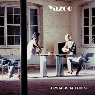 Yazoo-Upstairs-At-Erics